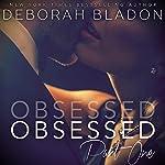 Obsessed - Part One | Deborah Bladon
