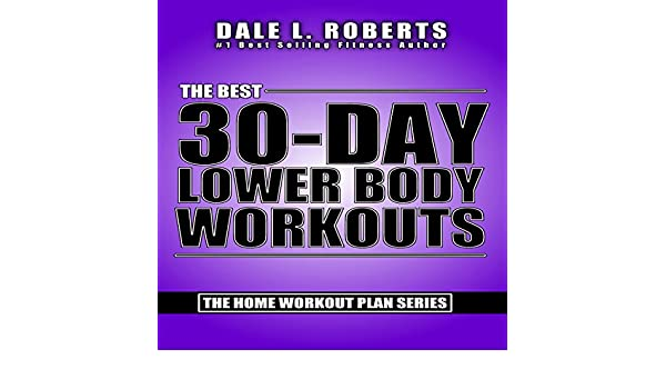 Amazon The Best 30 Day Lower Body Workouts Home Workout Plan Bundle Book 4 Audible Audio Edition Dale L Roberts Marcus Schweiz