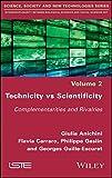 Technicity vs Scientificity: Complementarities and Rivalries