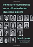 Critical Race Counterstories along the Chicana/Chicano Educational Pipeline (Teaching/Learning Social Justice), Tara Yosso, 0415951968