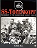 SS-Totenkopf: The History of the Death's Head Division, 1940-45: Written by Chris Mann, 2001 Edition, (1st American Ed) Publisher: Motorbooks International [Hardcover]
