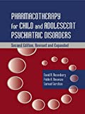 Pharmacotherapy for Child and Adolescent Psychiatric Disorders (Medical Psychiatry Series)