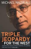 img - for Triple Jeopardy for the West: Aggressive Secularism, Radical Islamism and Multiculturalism book / textbook / text book