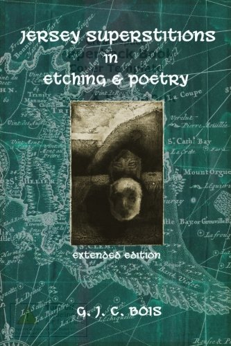 Read Online Jersey Superstitions in Etching & Poetry (Extended Edition): With project notes, sketches & additional etchings pdf epub