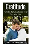 Gratitude: How to Be Grateful in Your Everyday Life
