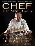 Chef Jeremiah Tower: Favorite Memories, Menus, and