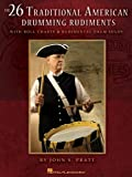 The 26 Traditional American Drumming Rudiments: With Roll Charts and Rudimental Drum Solos