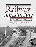 Forgotten Railway Infrastructure 1922 - 1934: Stations, Signalling, Trackwork