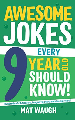 (Awesome Jokes That Every 9 Year Old Should Know!: Hundreds of rib ticklers, tongue twisters and side splitters )