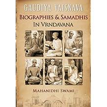 Gaudiya Vaisnava Biographies and Samadhis in Vrndavana