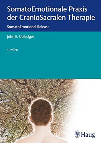 SomatoEmotionale Praxis der CranioSacralen Therapie: SomatoEmotional Release