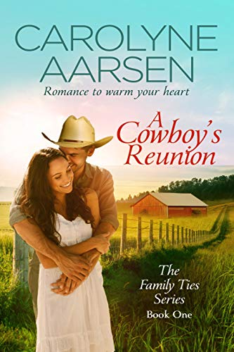 A Cowboy's Reunion (Family Ties Book 1) by [Aarsen, Carolyne]