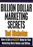 img - for Billion Dollar Marketing Secrets (How to Get a Massive Bang for Your Marketing Buck Online and Offline) book / textbook / text book