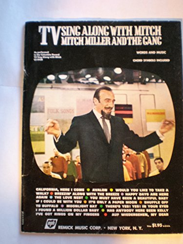 TV SING ALONG WITH MITCH MITCH MILLER AND THE GANG Words and Music Chord Symbols Included As performed in the Columbia Record TV Sing Along with Mitch CS (Sing Along Word Music)