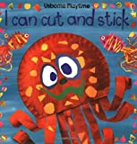 I Can Cut and Stick (Usborne Playtime)