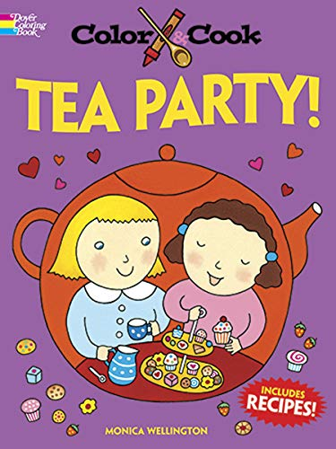 Color & Cook TEA PARTY! (Dover Coloring Books for Children) por Monica Wellington
