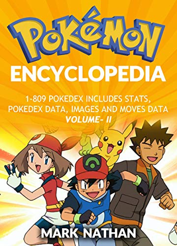 Pokemon Encyclopedia: 1-809 Pokedex Includes Stats,Pokedex data,Images and  moves data