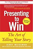 img - for Presenting to Win: The Art of Telling Your Story by Jerry Weissman (2006-02-09) book / textbook / text book