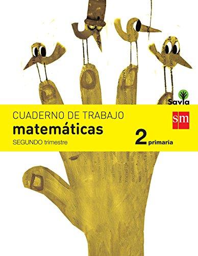 Cuaderno De Matemáticas. 2 Primaria, 2 Trimestre. Savia – 9788467578447