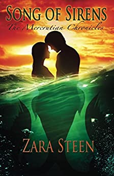 Song of Sirens (The Mercrutian Chronicles Book 3) by [Steen, Zara]
