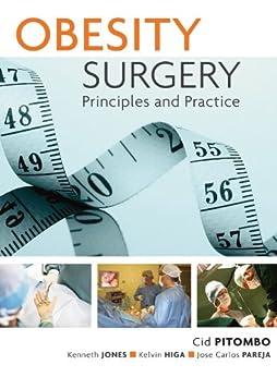 Obesity Surgery: Principles and Practice por [Pitombo, Cid, Jones, Kenneth, Higa, Kelvin, Pareja, Jose Carlos]