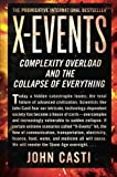 img - for X-Events: Complexity Overload and the Collapse of Everything book / textbook / text book