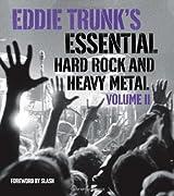 Eddie Trunk's Essential Hard Rock and Heavy Metal Volume II