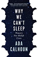 Why We Can't Sleep: Women's New Midlife Crisis Hardcover