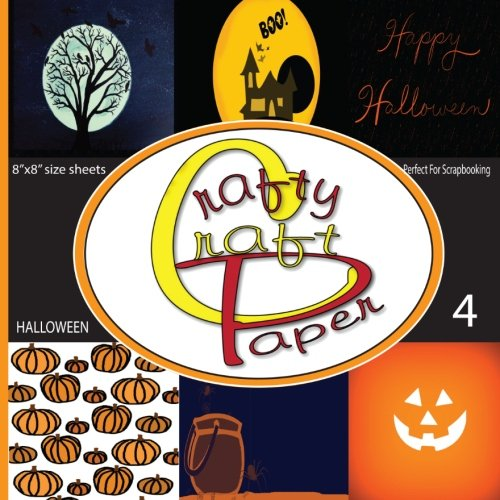 Crafty Craft Paper: Great Scrapbooking Halloween Paper Double Sided Craft Paper 8x8 48 Pages Matte Cover Finish (Volume -