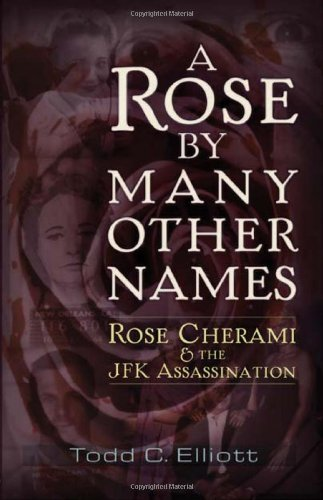 Download A Rose by Many Other Names: Rose Cherami & the JFK Assassination pdf epub