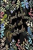 Good Days Start With Gratitude: 52 Week Gratitude