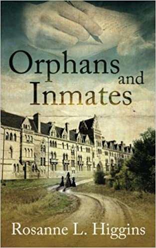 Orphans And Inmates (Volume 1): Rosanne L. Higgins: 9781499308334 ...