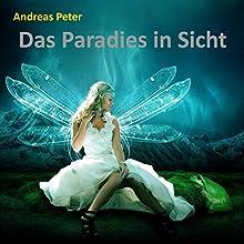 Das Paradies in Sicht Hörbuch von Andreas Peter Gesprochen von: Andreas Peter