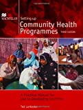 Setting Up Community Health Programmes: A Practical Manual for Use in Developing Countries