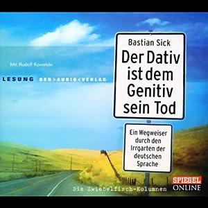 Der Dativ ist dem Genitiv sein Tod 1 Audiobook