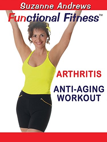 - Functional Fitness: Arthritis Anti-Aging Workout with Suzanne Andrews