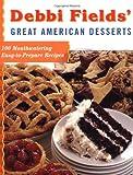 Debbi Fields' Great American Desserts, Debbi Fields, 0743202058