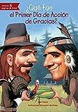 ¿Qué fue el Primer Día de Acción de Gracias? (Que Fue...? / What Was...?) (Spanish Edition)