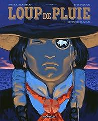 Loup de Pluie Intégrale  par Ruben Pellejero