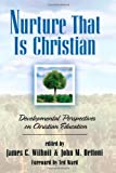 Nurture That Is Christian: Developmental Perspectives on Christian Education (Bridgepoint Books)