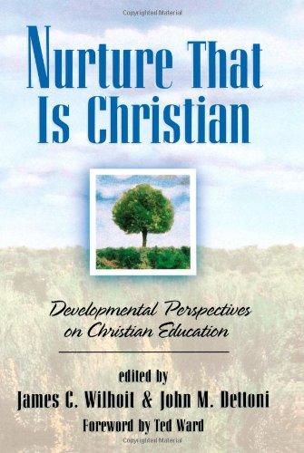 Nurture That Is Christian  Developmental Perspectives On Christian Education  Bridgepoint Books