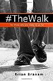 The Walk, Brian Branam, 1502472333