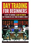 download ebook day trading for beginners: 7 steps to earning $2,000 per month day trading in less than 20 hours a week! (day trading - day trading for beginners - ... options - options trading - stock trading) pdf epub