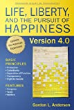 Life, Liberty, and the Pursuit of Happiness, Version 4. 0, Anderson, Gordon L., 1557788863