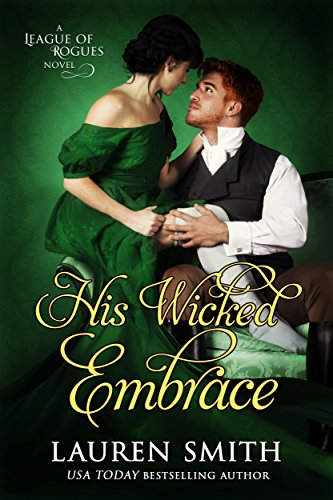 (His Wicked Embrace (The League of Rogues Book 6))