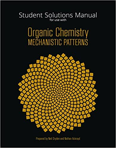 Student Solutions Manual for Ogilvies Organic Chemistry Mechanistic Patterns
