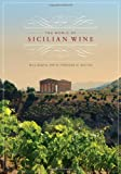 The World of Sicilian Wine, Bill Nesto and Frances Di Savino, 0520266188