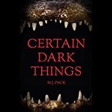 Certain Dark Things Audiobook by M.J. Pack Narrated by Jacob York