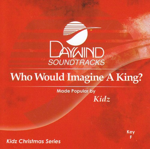 Who Would Imagine A King? [Accompaniment/Performance Track] (Accompaniment Cd King)