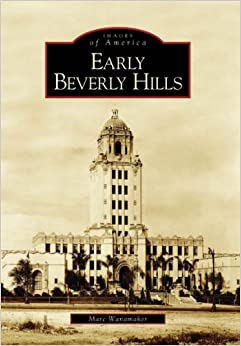 Early Beverly Hills (Images of America (Arcadia Publishing))
